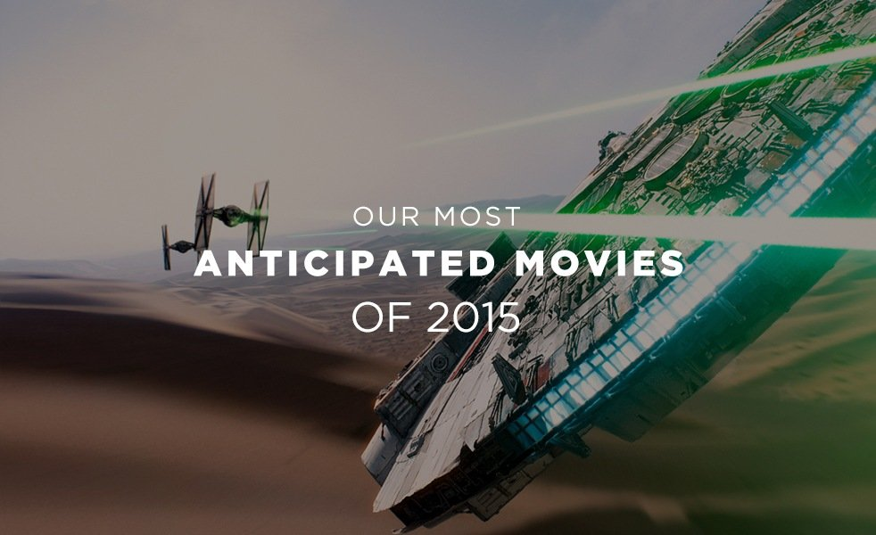 most-anticipated-movies-of-2015