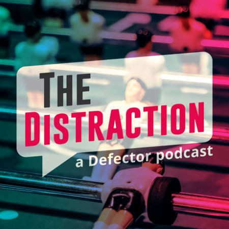 The-Distraction-A-Defector-Podcast